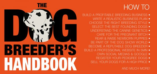 The Dog Breeder's Handbook: The Definitive Guide To Breeding Quality Dogs With a Profit!