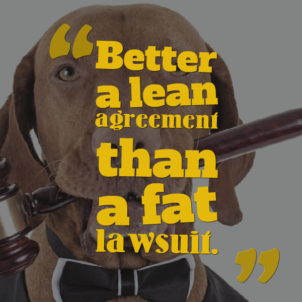 better a lean agreement than a fat lawsuit