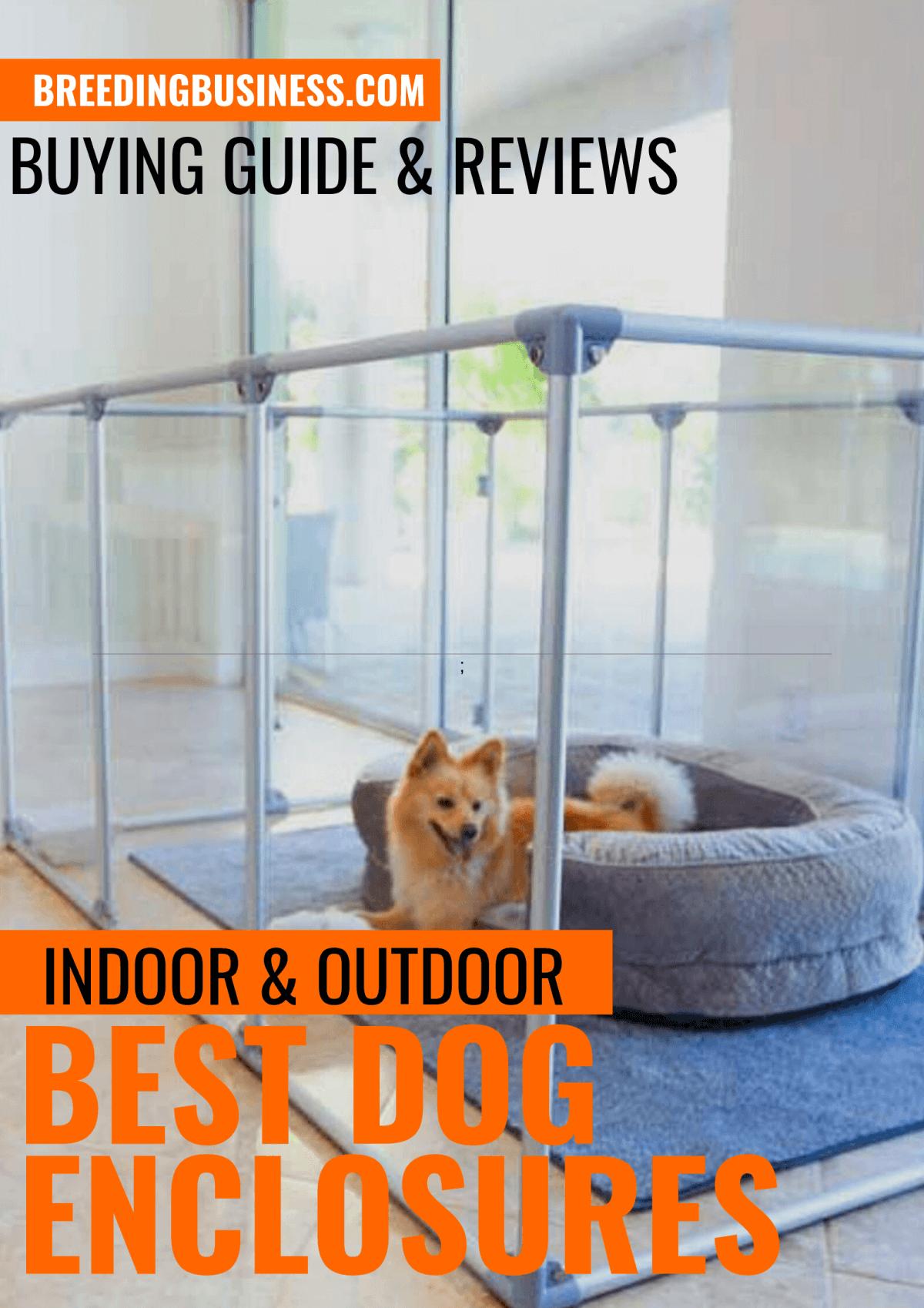 Top Indoor & Outdoor Dog Enclosures
