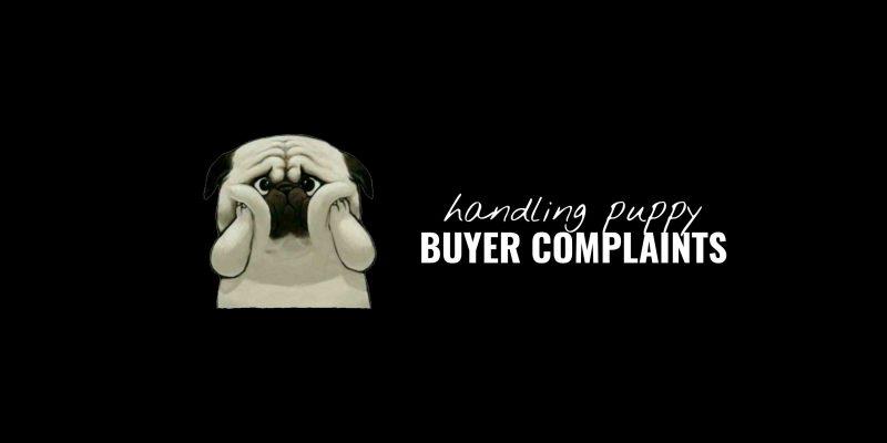 handling puppy buyer complaints